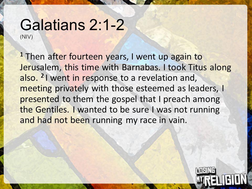 Galatians 2:1-2 (NIV)