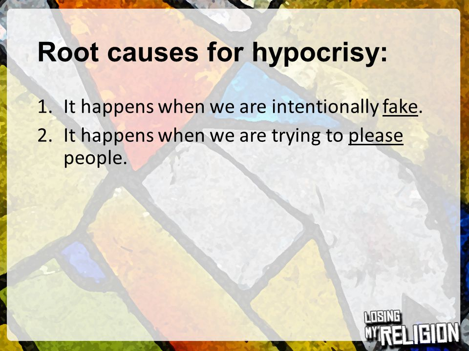 Root causes for hypocrisy: