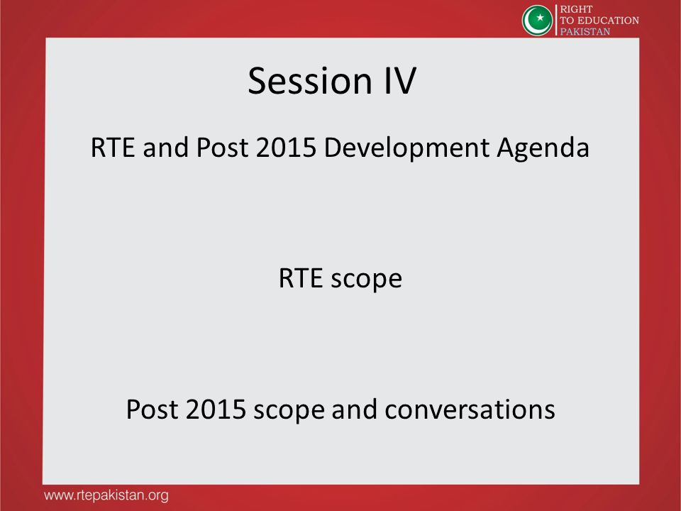 Session IV RTE and Post 2015 Development Agenda RTE scope