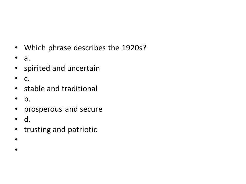 Which phrase describes the 1920s