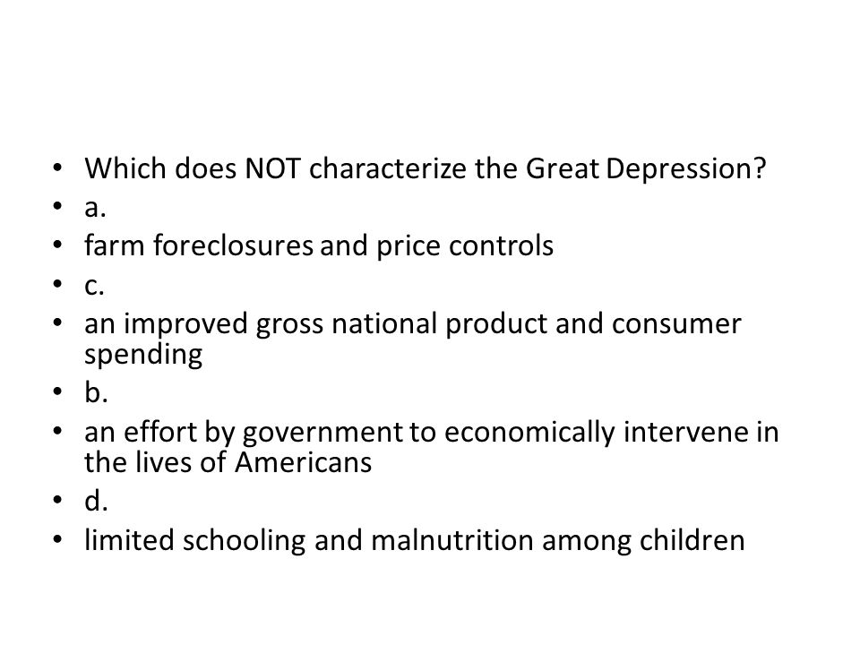 Which does NOT characterize the Great Depression