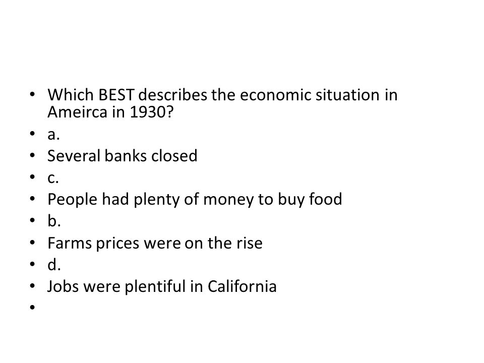 Which BEST describes the economic situation in Ameirca in 1930