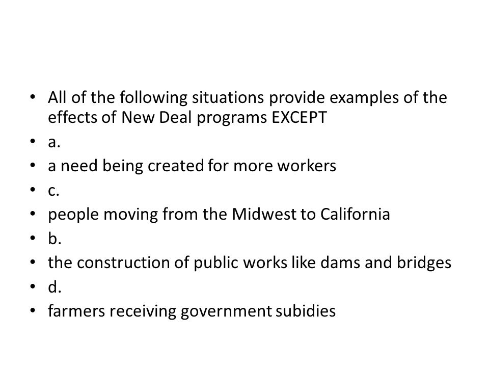 All of the following situations provide examples of the effects of New Deal programs EXCEPT
