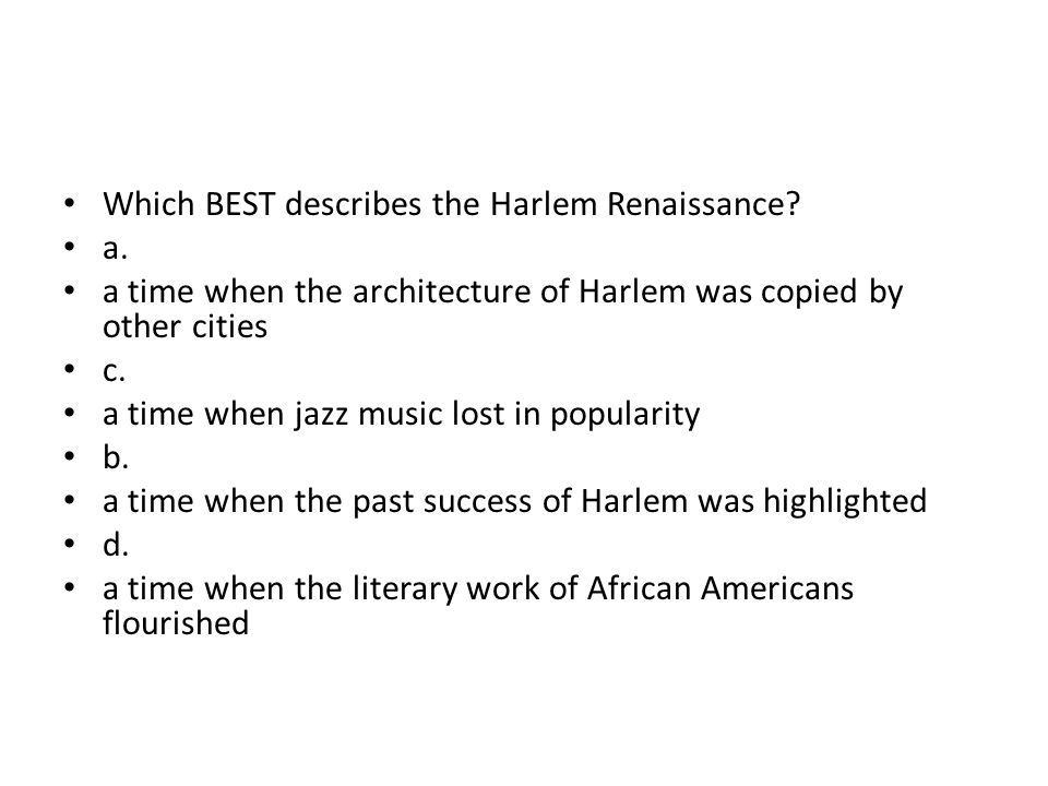Which BEST describes the Harlem Renaissance