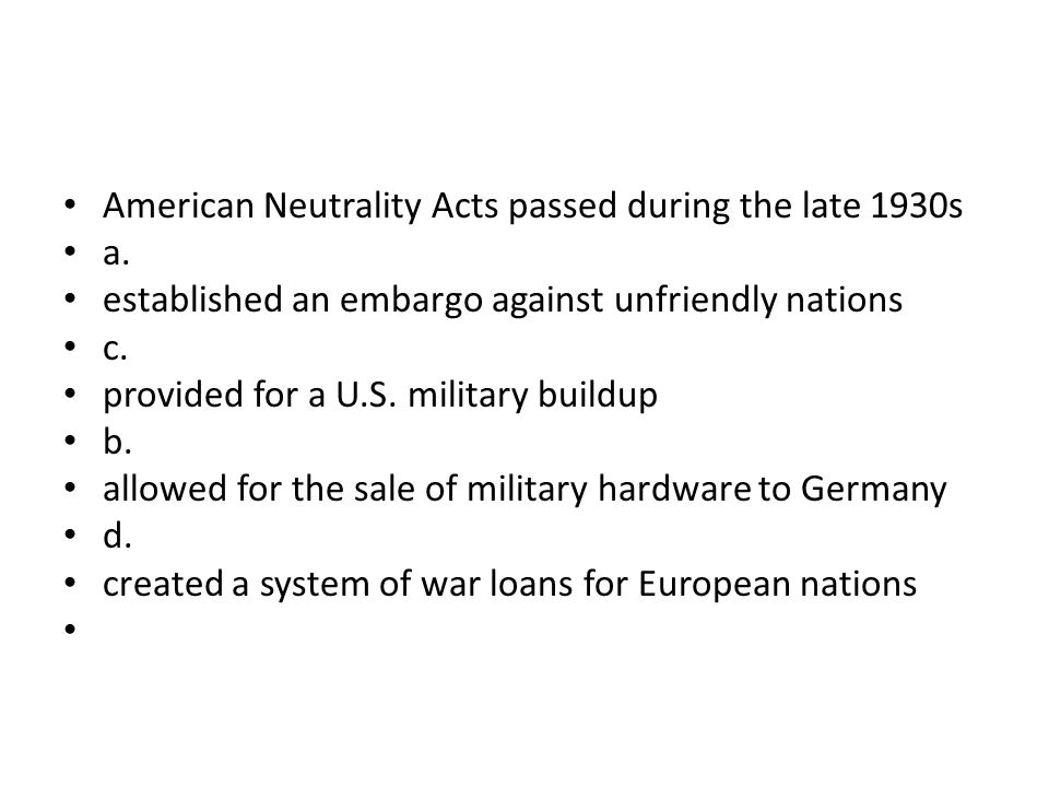 American Neutrality Acts passed during the late 1930s