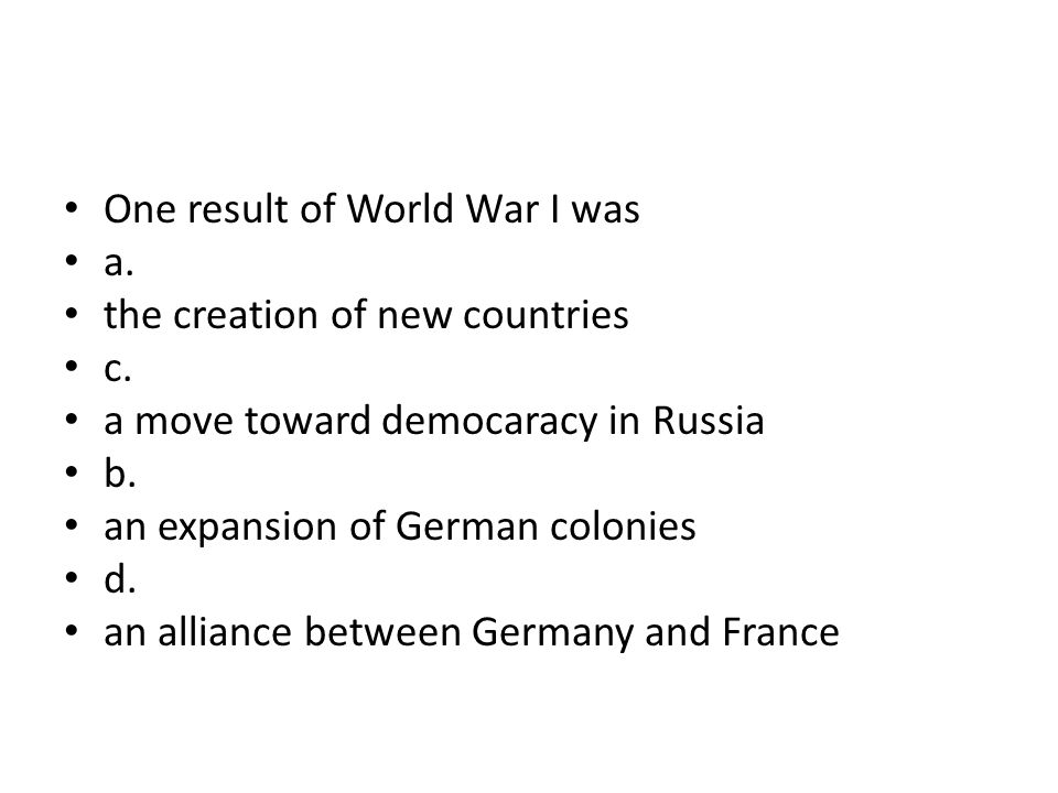 One result of World War I was