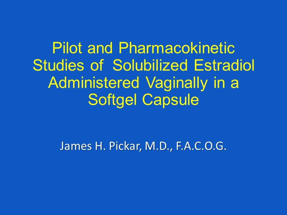 Pilot and Pharmacokinetic Studies of Solubilized Estradiol Administered Vaginally in a Softgel Capsule