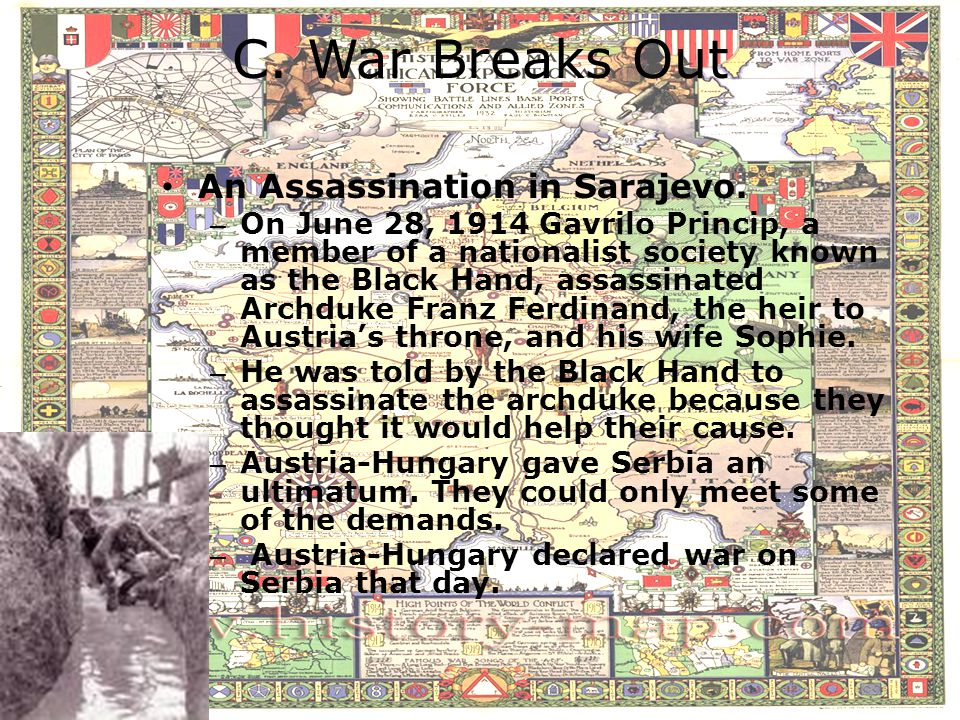 C. War Breaks Out An Assassination in Sarajevo.