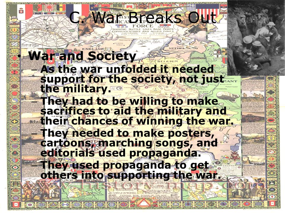 C. War Breaks Out War and Society