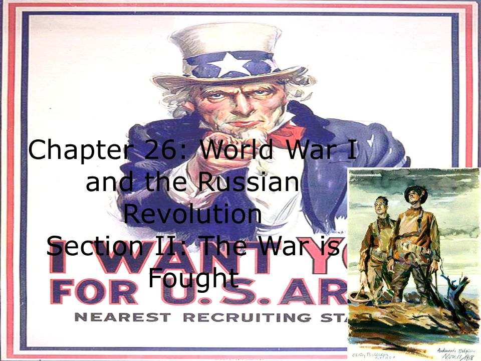 Chapter 26: World War I and the Russian Revolution Section II: The War is Fought