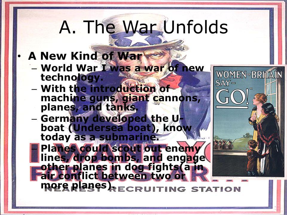 A. The War Unfolds A New Kind of War