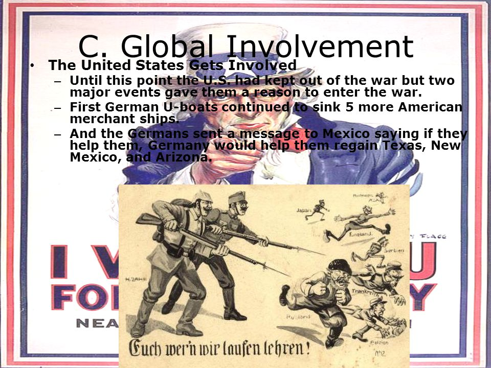 C. Global Involvement The United States Gets Involved