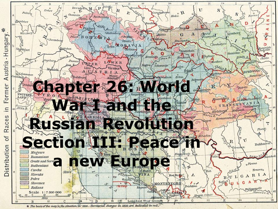 Chapter 26: World War I and the Russian Revolution Section III: Peace in a new Europe