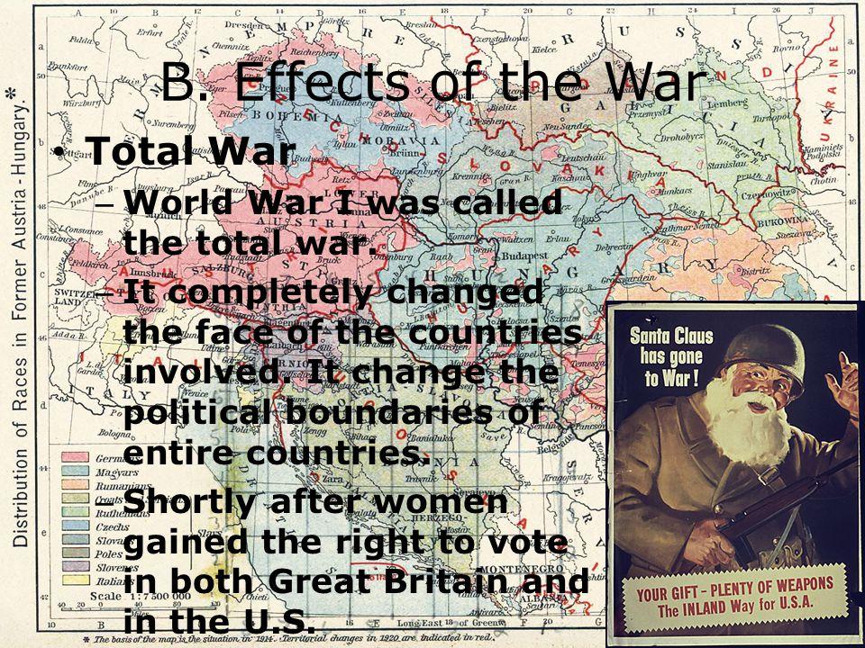B. Effects of the War Total War World War I was called the total war.