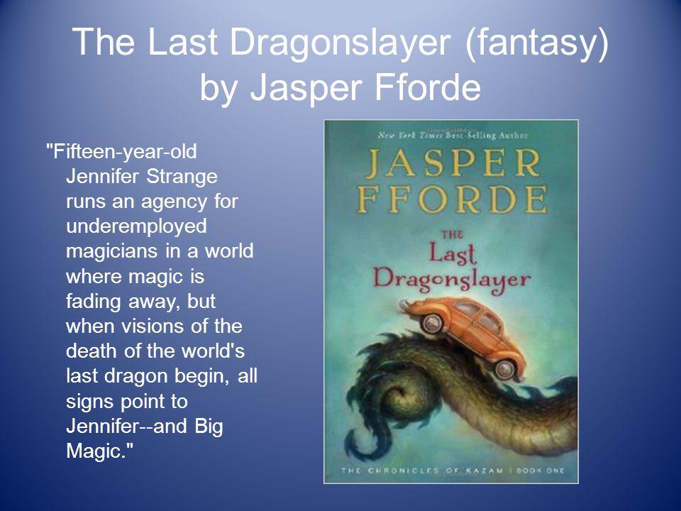 The Last Dragonslayer (fantasy) by Jasper Fforde