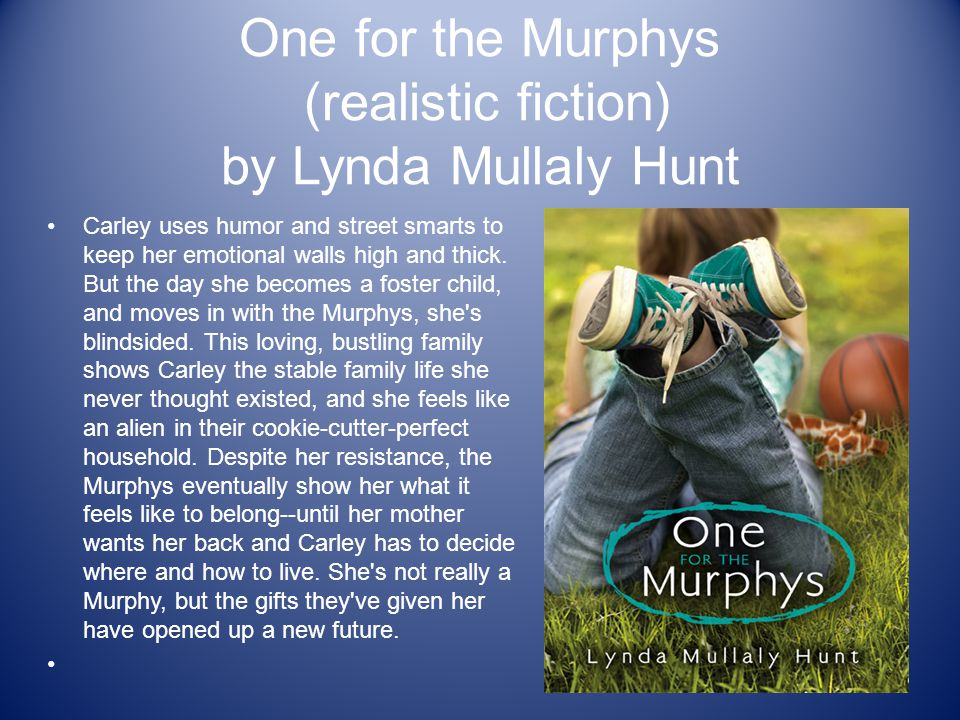 One for the Murphys (realistic fiction) by Lynda Mullaly Hunt