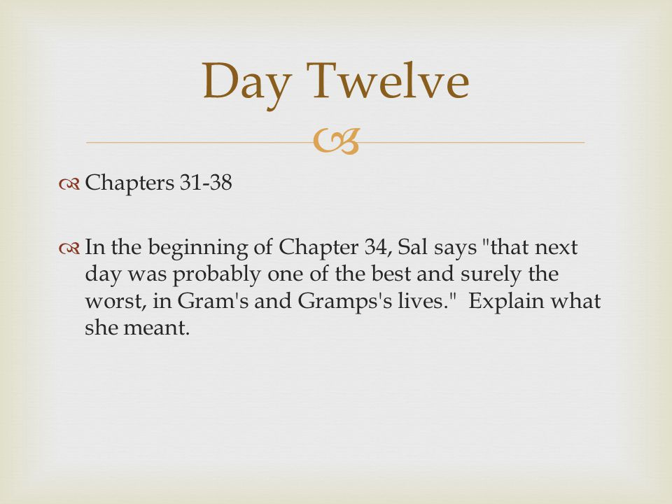 Day Twelve Chapters 31-38.