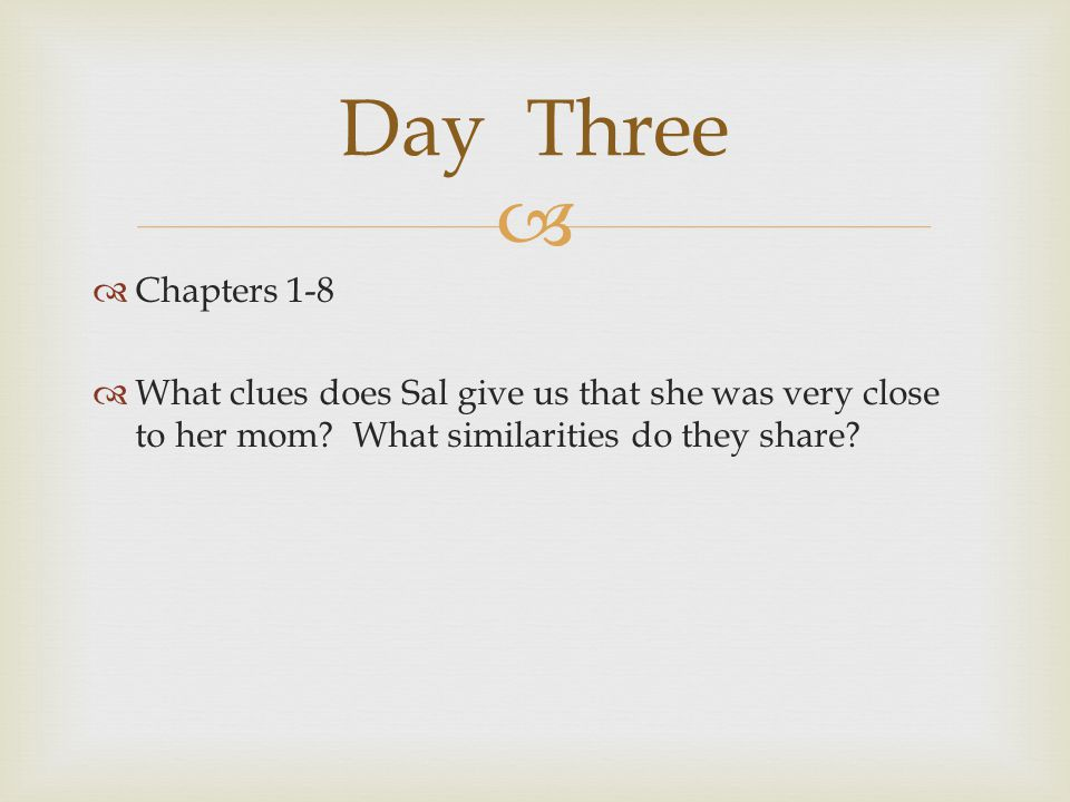Day Three Chapters 1-8. What clues does Sal give us that she was very close to her mom.
