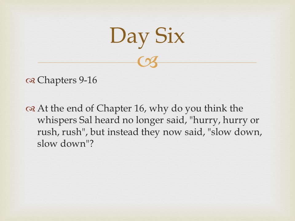 Day Six Chapters 9-16.