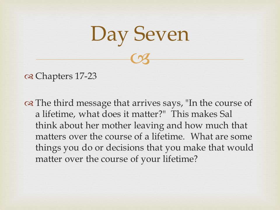 Day Seven Chapters 17-23.