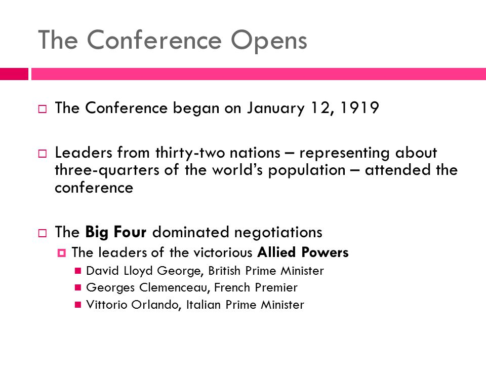 The Conference Opens The Conference began on January 12, 1919