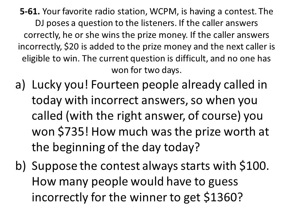5-61. Your favorite radio station, WCPM, is having a contest