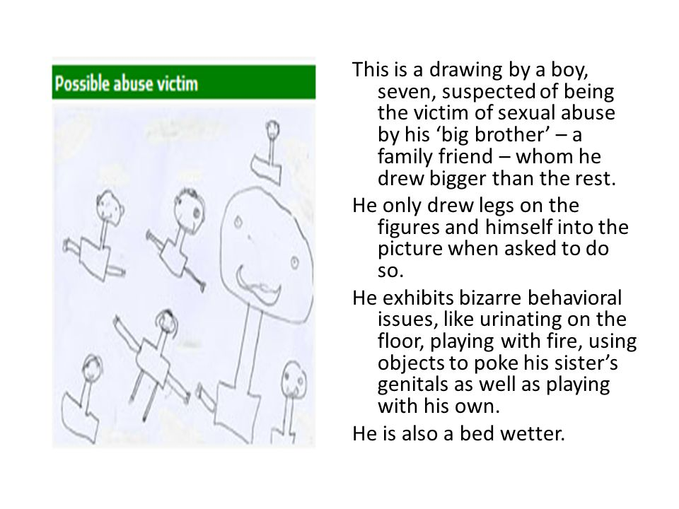 This is a drawing by a boy, seven, suspected of being the victim of sexual abuse by his 'big brother' – a family friend – whom he drew bigger than the rest.