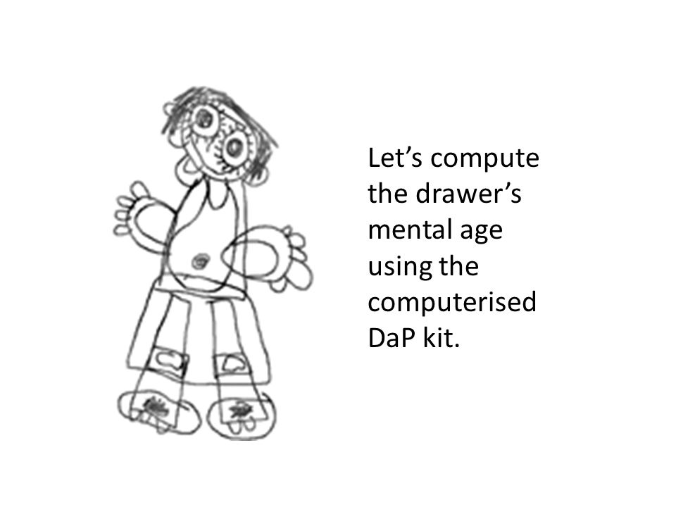 Let's compute the drawer's mental age using the computerised DaP kit.