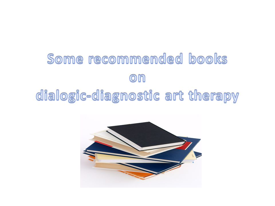 Some recommended books dialogic-diagnostic art therapy