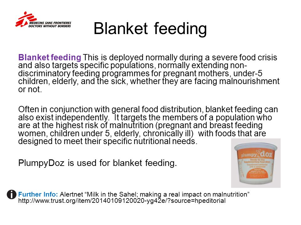 Blanket feeding PlumpyDoz is used for blanket feeding.