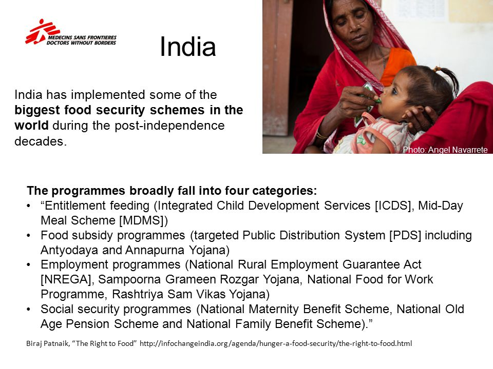 India India has implemented some of the biggest food security schemes in the world during the post-independence decades.