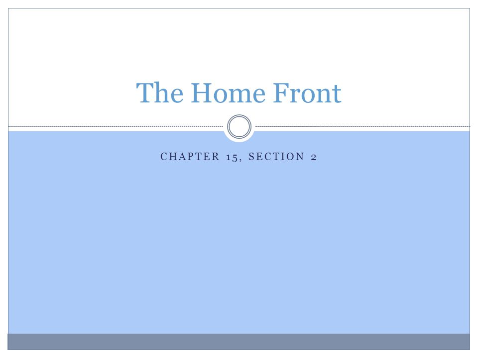 The Home Front Chapter 15, Section 2