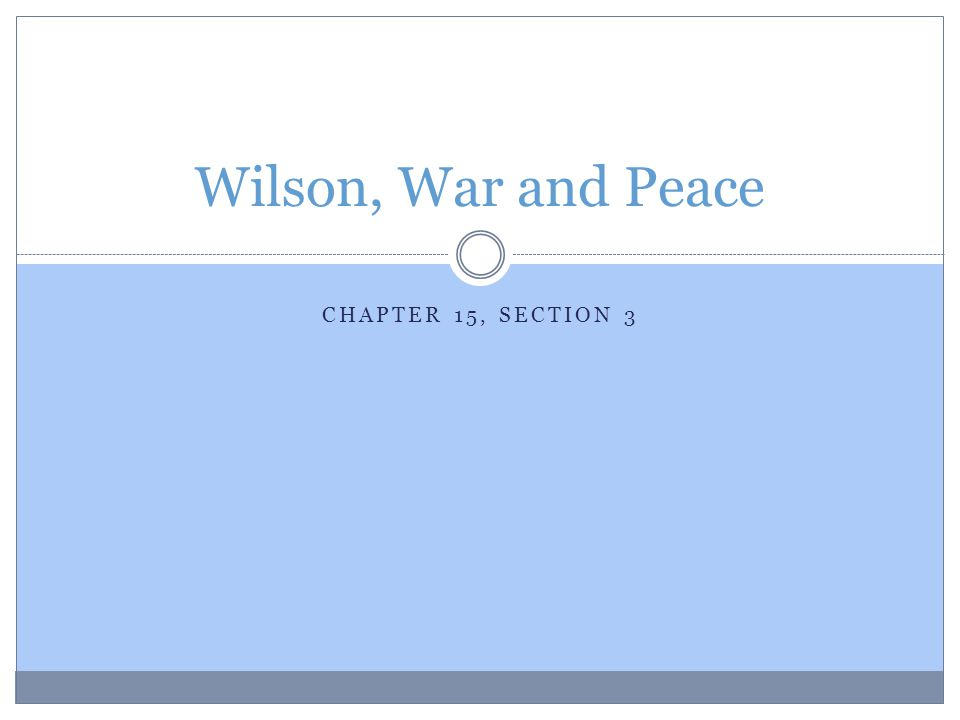 Wilson, War and Peace Chapter 15, Section 3