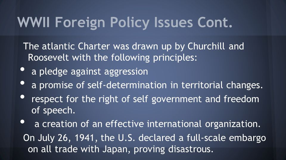 WWII Foreign Policy Issues Cont.