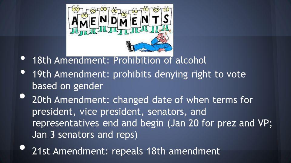 18th Amendment: Prohibition of alcohol