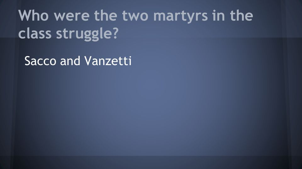 Who were the two martyrs in the class struggle