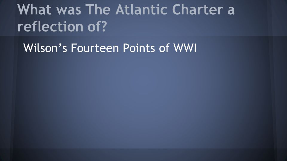 What was The Atlantic Charter a reflection of