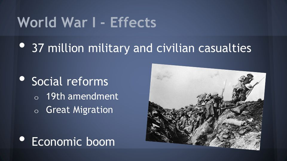 World War I - Effects 37 million military and civilian casualties