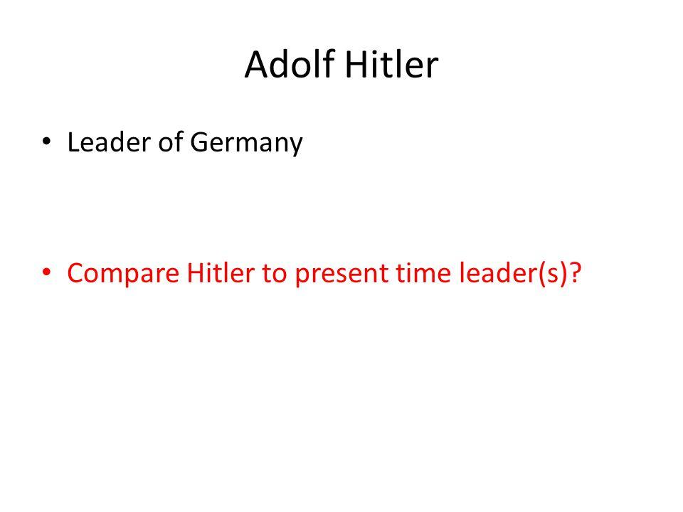 Adolf Hitler Leader of Germany