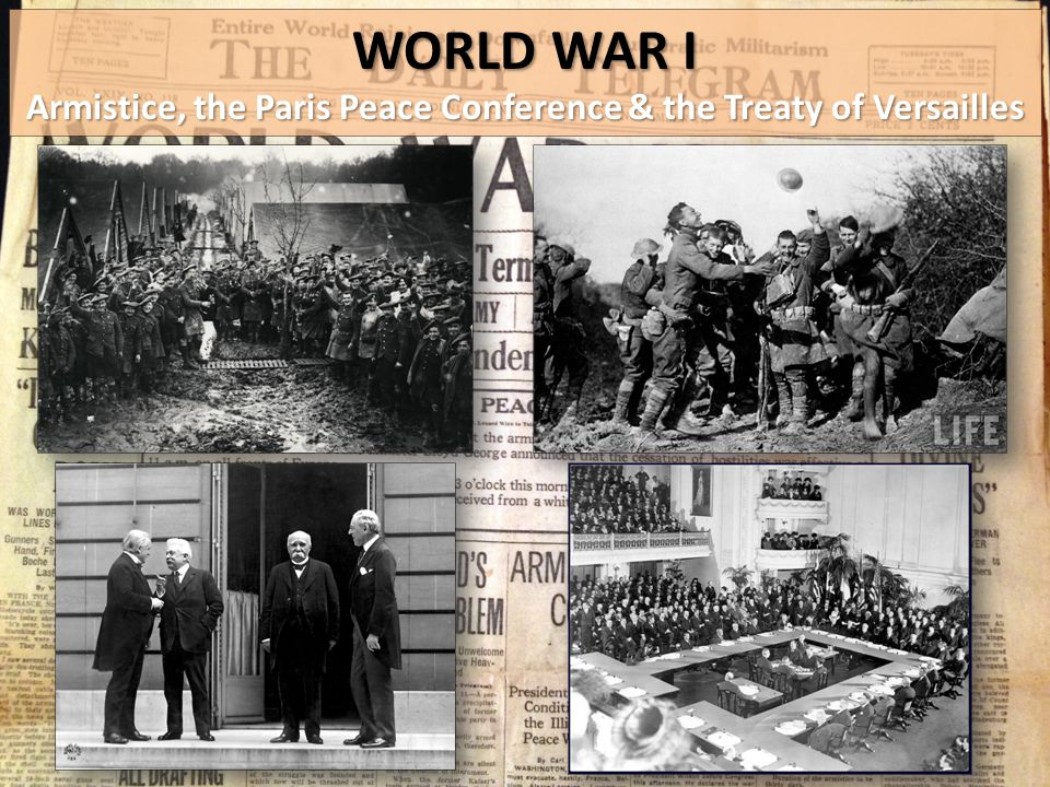 Armistice, the Paris Peace Conference & the Treaty of Versailles