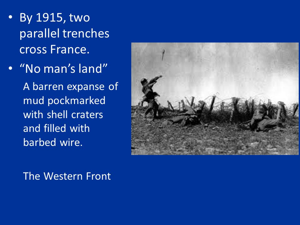 By 1915, two parallel trenches cross France.