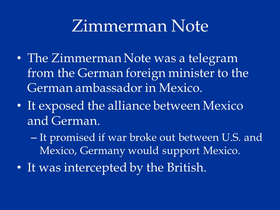 Zimmerman Note The Zimmerman Note was a telegram from the German foreign minister to the German ambassador in Mexico.