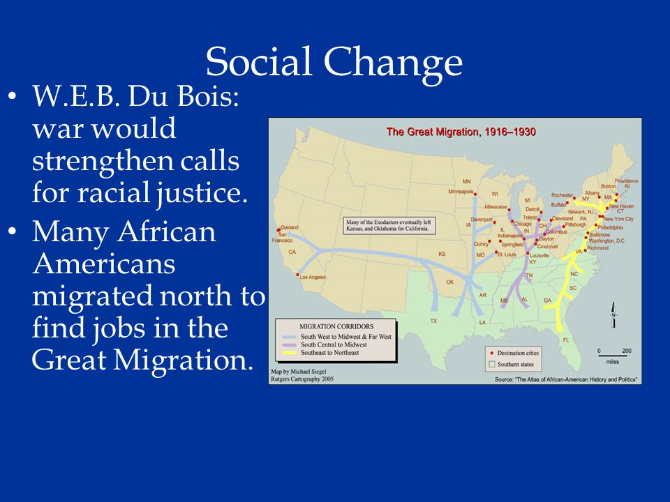 Social Change W.E.B. Du Bois: war would strengthen calls for racial justice.