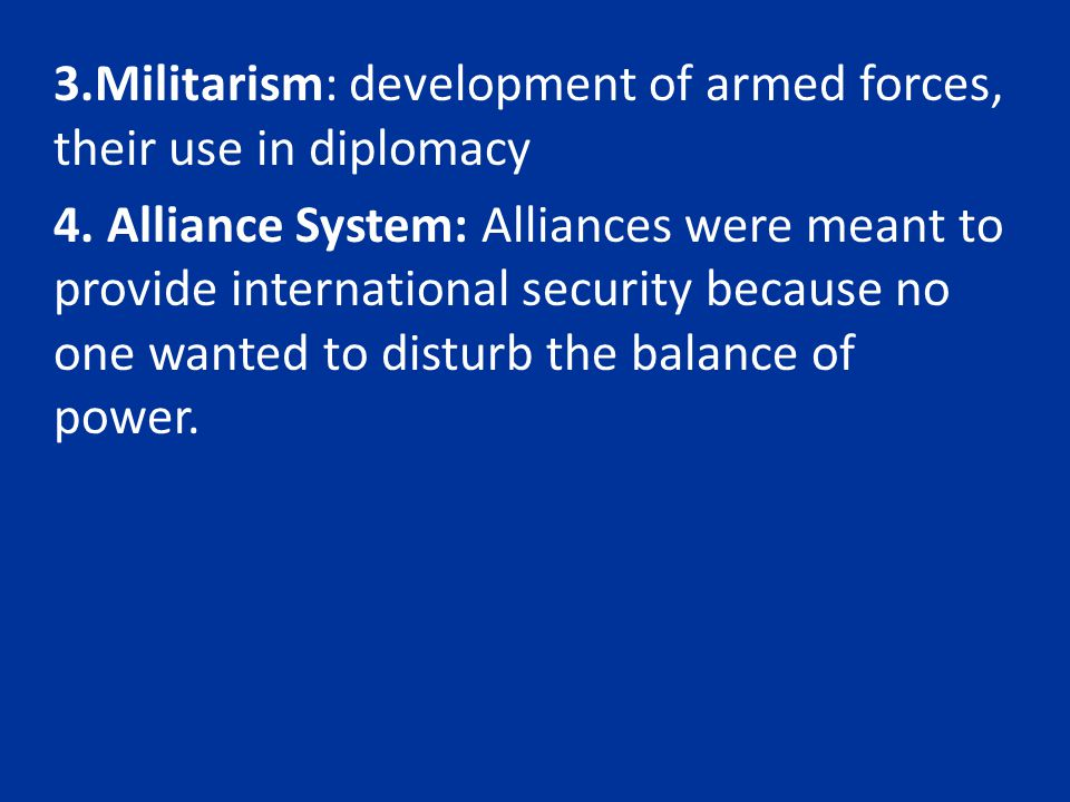 3.Militarism: development of armed forces, their use in diplomacy