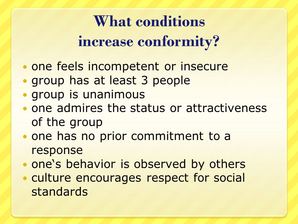 What conditions increase conformity