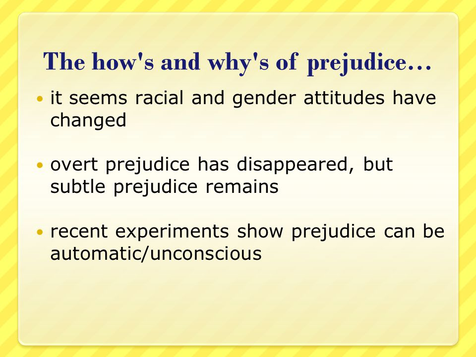 The how s and why s of prejudice…