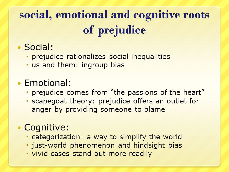 social, emotional and cognitive roots of prejudice