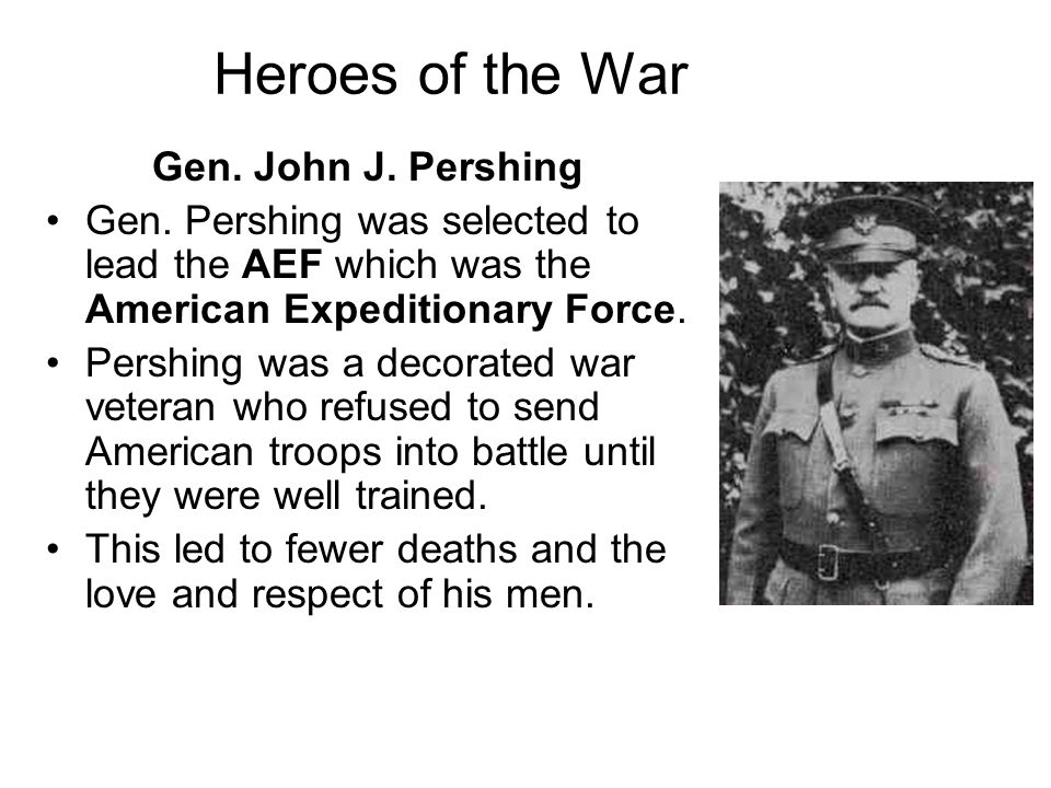 Heroes of the War Gen. John J. Pershing