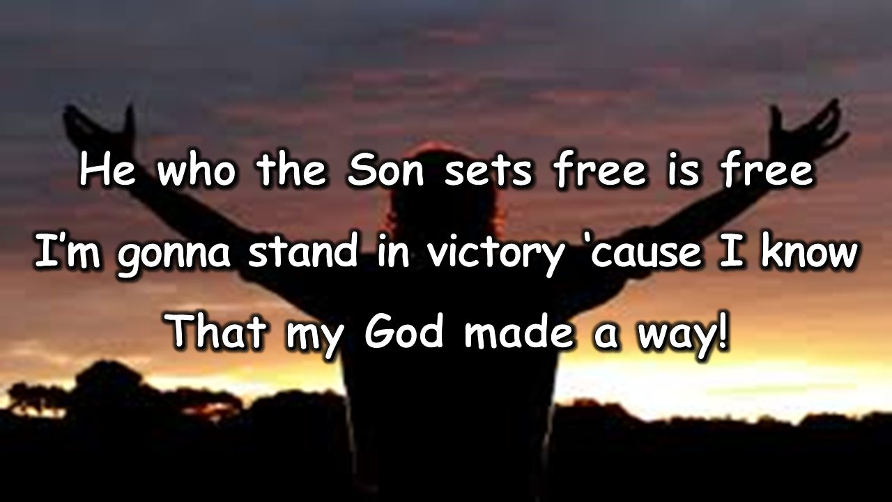 He who the Son sets free is free