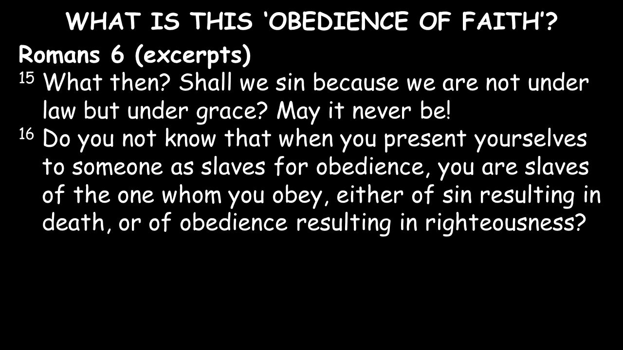 WHAT IS THIS 'OBEDIENCE OF FAITH'
